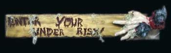 Enter Under Your Risk! Warning Sign